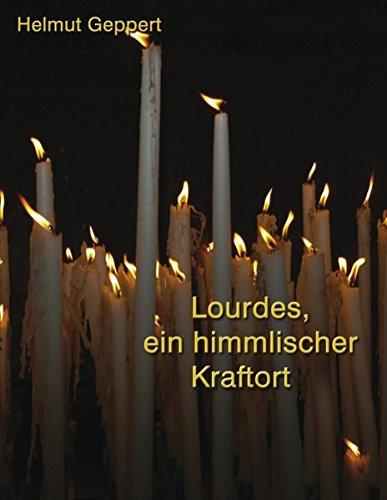 9783833454271: Lourdes, ein himmlischer Kraftort
