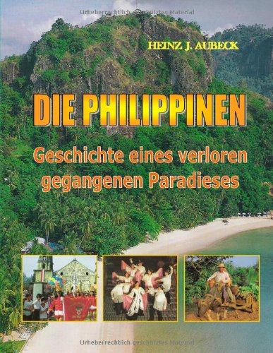9783833454363: Die Philippinen. Geschichte eines verloren gegangenen Paradieses