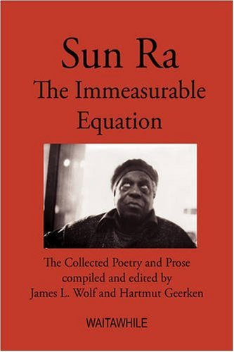 9783833460722: Sun Ra: The Immeasurable Equation. The collected Poetry and Prose