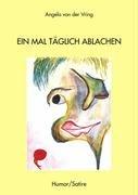 9783833461231: Ein mal täglich ablachen (German Edition)