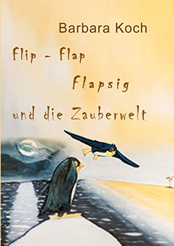Flip-Flap Flapsig Und Die Zauberwelt: Barbara Koch