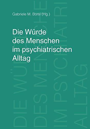 9783833462139: Die Würde des Menschen im psychiatrischen Alltag