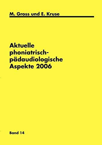 Aktuelle Phoniatrisch-P Daudiologische Aspekte 2006