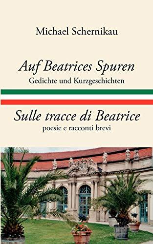 Auf Beatrices Spuren - Sulle tracce di: Schernikau, Michael