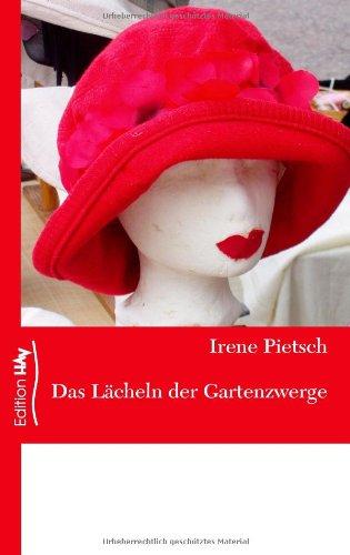 9783833463983: Das Lächeln der Gartenzwerge oder Die zweite Chance (German Edition)