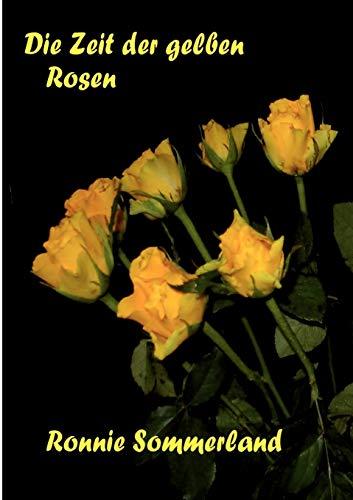 Die Zeit der gelben Rosen: Ronnie Sommerland
