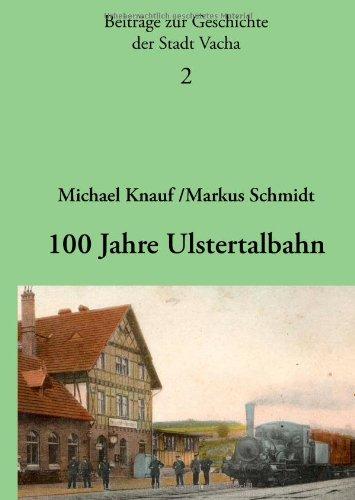 9783833464447: 100 Jahre Ulstertalbahn: Beitr�ge zur Geschichte der Stadt Vacha 2