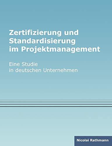 Zertifizierung und Standardisierung im Projektmanagement: Nicolai Rathmann