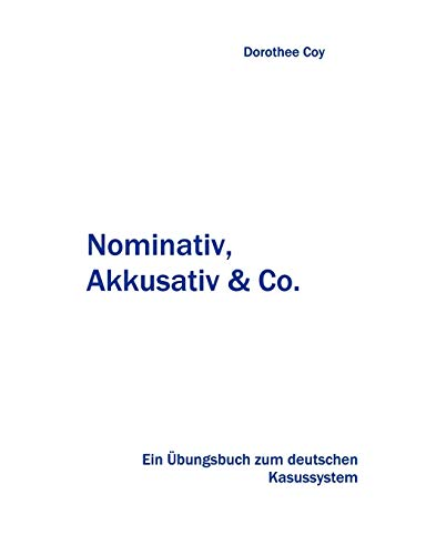9783833468230: Nominativ, Akkusativ und Co. (German Edition)