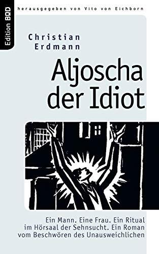 Aljoscha Der Idiot: Christian Erdmann