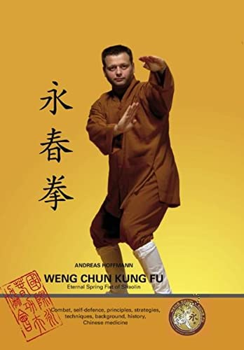 Weng Chun Kung Fu: Eternal Spring Fist: Andreas Hoffmann