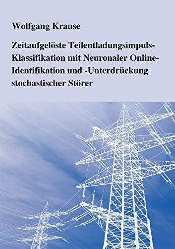 Zeitaufgel Ste Teilentladungsimpuls-Klassifikation Mit Neuronaler Online-Identifikation Und -...