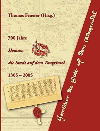 9783833468988: 700 Jahre Hemau, die Stadt auf dem Tangrintel