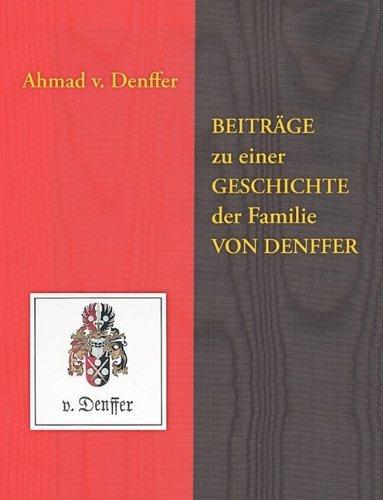 Beiträge zu einer Geschichte der Familie von Denffer (German Edition) (3833471131) by Ahmad von Denffer