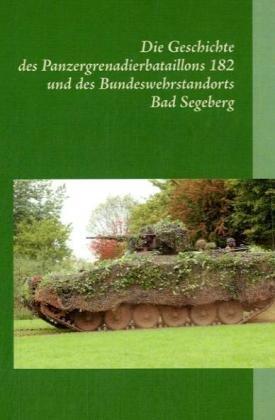9783833473012: Geschichte des Panzergrenadierbataillons 182