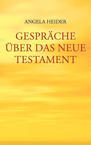 Gesprche Uber Das Neue Testament: Angela Heider