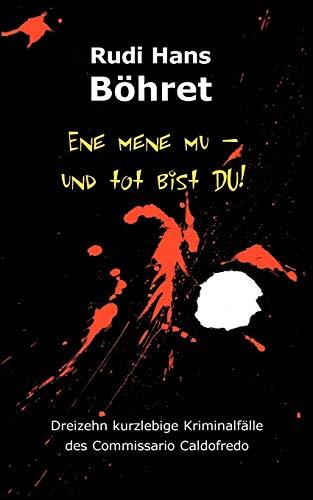 9783833475399: Ene Mene Mu - Und Tot Bist Du! (German Edition)