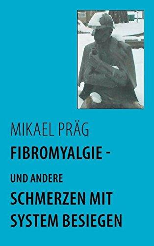 9783833476808: Fibromyalgie - und andere Schmerzen mit System besiegen