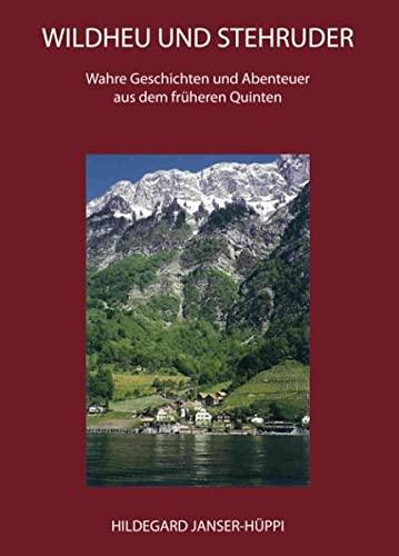 9783833479922: Wildheu und Stehruder: Wahre Geschichten und Abenteuer aus dem früheren Quinten