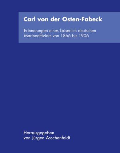 9783833481703: Carl von der Osten - Fabeck: Erinnerungen eines kaiserlich deutschen Marineoffiziers von 1866 bis 1906