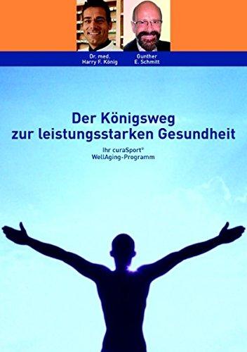9783833482427: Der Königsweg zur leistungsstarken Gesundheit (German Edition)