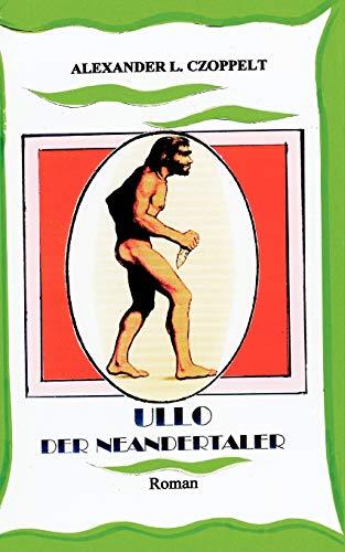 9783833482458: Ullo der Neandertaler: Eine fantastische Familienstory