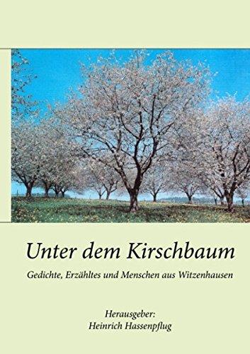 9783833484568: Unter dem Kirschbaum: Gedichte, Erzähltes und Menschen aus Witzenhausen