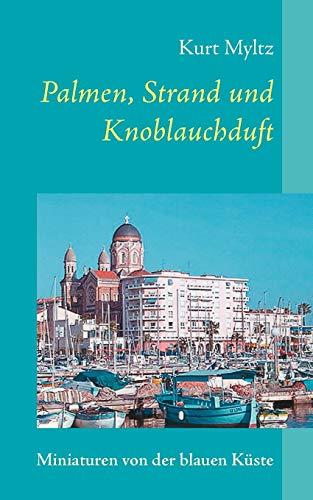 9783833485985: Palmen, Strand und Knoblauchduft