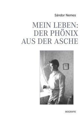 Mein Leben: Der Phönix aus der Asche: Sándor Nemes