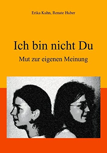 Ich bin nicht Du - Mut zur: Erika Kuhn