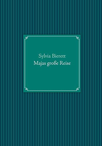Majas Groe Reise: Sylvia Bierett