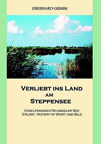 9783833489488: Verliebt ins Land am Steppensee: Vogelparadies Neusiedler See erlebt, notiert in Wort und Bild