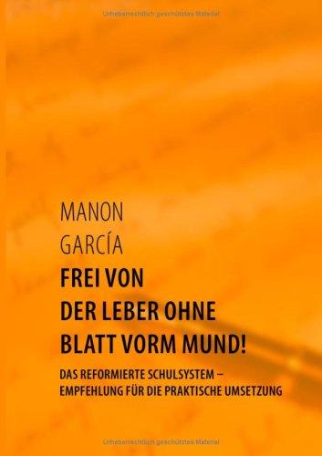 9783833490446: Frei von der Leber ohne Blatt vorm Mund! (German Edition)