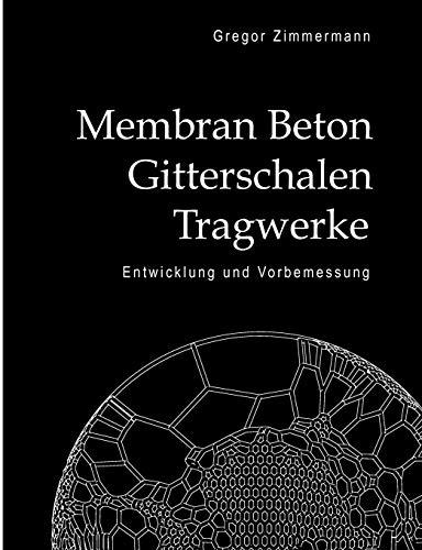 9783833491153: Membran Beton Gitterschalen Tragwerke