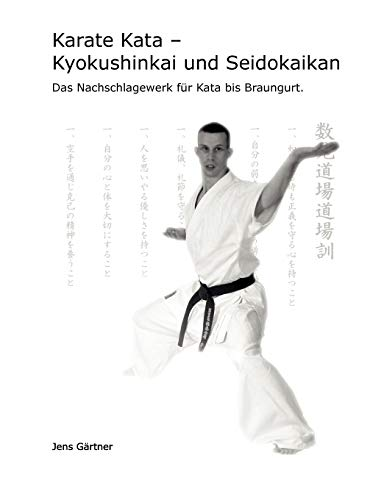 Karate Kata - Kyokushinkai Und Seidokaikan: Jens G Rtner