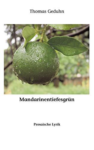 Mandarinentiefesgrn: Thomas Geduhn