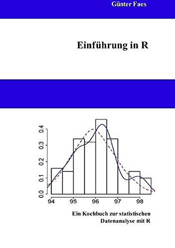 9783833491849: Einführung in R: Ein Kochbuch zur statistischen Datenanalyse mit R