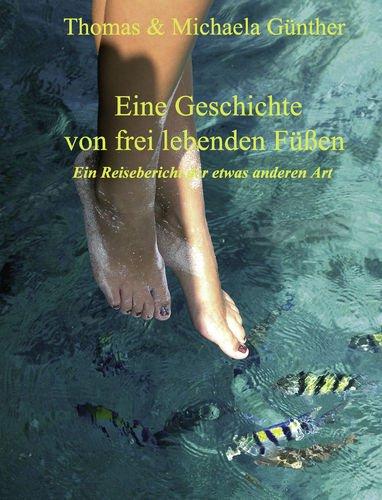 9783833492143: Eine Geschichte von frei lebenden Füßen