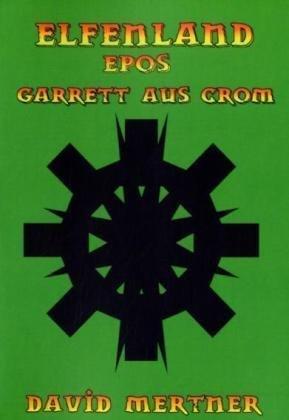 9783833492211: Elfenland Epos I: Garrett aus Crom