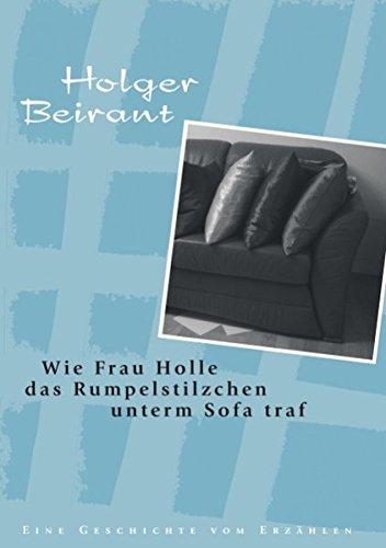 9783833494017: Wie Frau Holle das Rumpelstilzchen unterm Sofa traf (German Edition)