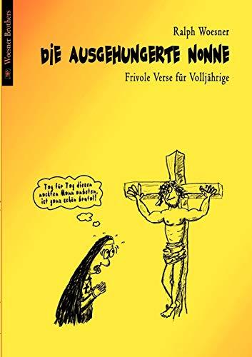 Die Ausgehungerte Nonne: Ralph Woesner