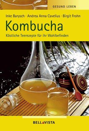 9783833604577: Gesund Leben. Kombucha. Köstliche Teerezepte für ihr Wohlbefinden