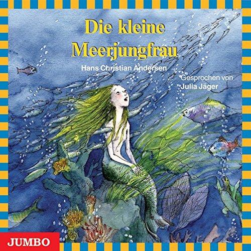 Die kleine Meerjungfrau. CD: Hans Christian Andersen