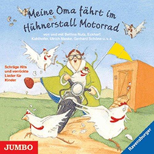 9783833715037: Meine Oma fährt im Hühnerstall Motorrad und andere Lieder. CD: Schräge Hits und verrückte Lieder für Kinder