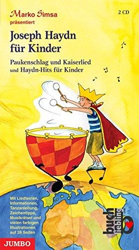 Joseph Haydn für Kinder. Gesamtausgabe: Paukenschlag und Kaiserlied und Haydn-Hits für Kinder