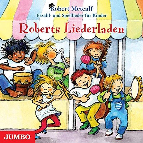 9783833725326: Roberts Liederladen: Erzähl- und Spiellieder für Kinder