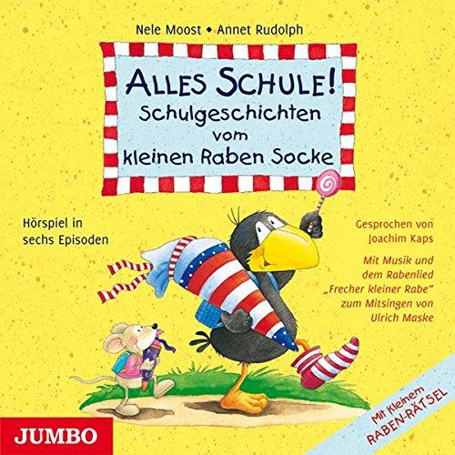 Alles Schule!: Schulgeschichten vom kleinen Raben Socke.: Nele Moost; Annet