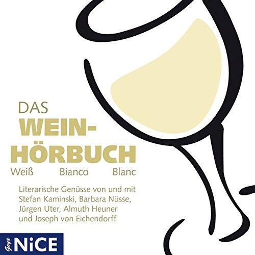 Das Wein-Hörbuch. Weiß Bianco Blanc - Diverse