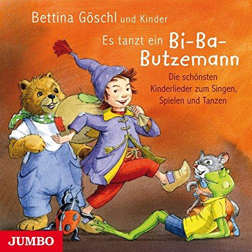 Es tanzt ein Bi-Ba-Butzemann: Die schönsten Kinderlieder zum Singen, Spielen und Tanzen - Göschl, Bettina