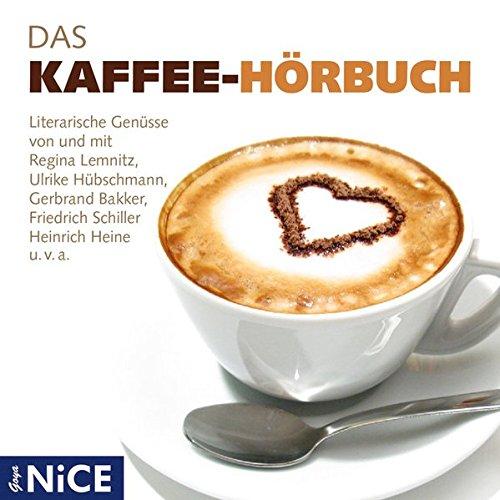 Das Kaffee-Hörbuch : Literarische Genüsse - Diverse